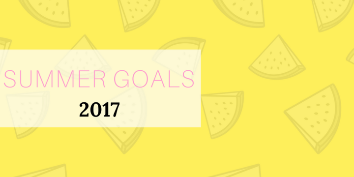 My Summer Goals